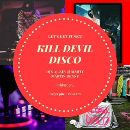 Kill Devil Disco will be DJ'ing at the Outer Banks Brewing Station Friday, Sept. 3rd.